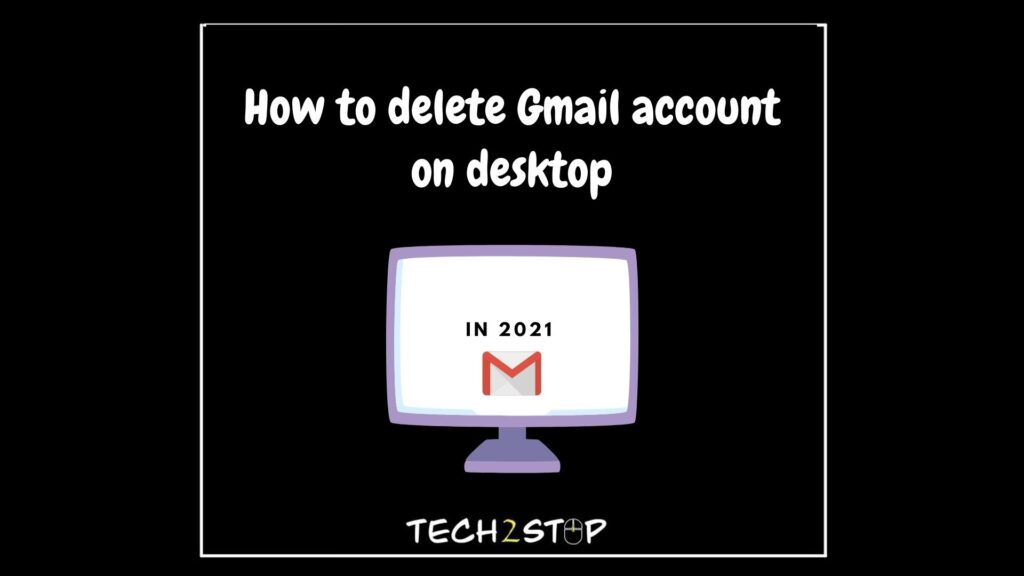 How to delete Gmail account on desktop