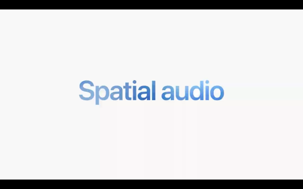 Spatial Audio   iOS 15 Released in WWDC 2021   Everything you Need to Know